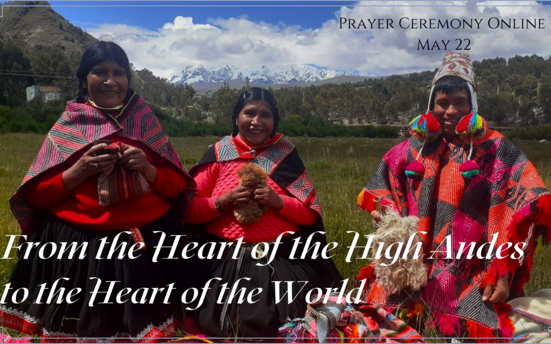 From the Heart of the High Andes to the Heart of the World